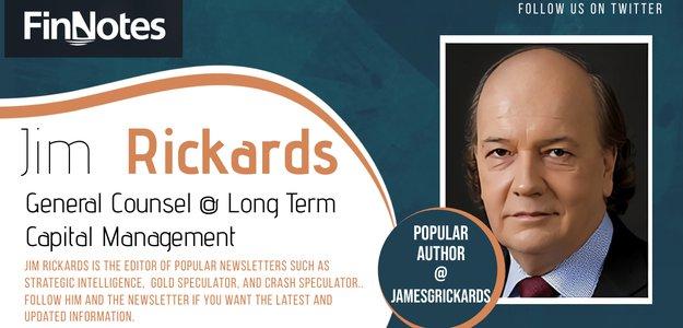 Jim Rickards - General Counsel @ Long Term Capital Management