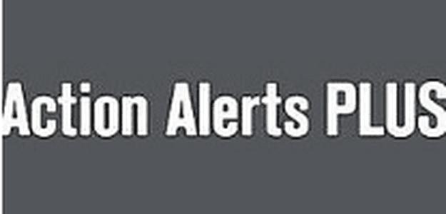 Action Alerts PLUS – Newsletter